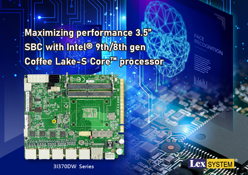 "3I370DW - Maximizing performance 3.5"" SBC with Intel® 9th/8th gen Coffee Lake-S Core™ processor"